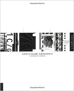 One Color Graphics The Power Of Contrast Chen Design Associates 9781592530526 Amazon Books
