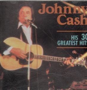 Johnny Cash - His 30 Greatest Hits Cd Uk Entertainers 1996 - Zortam Music