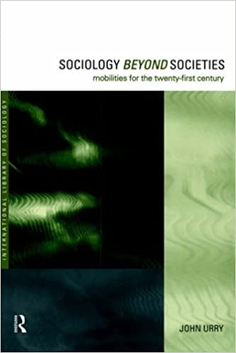 Sociology beyond societies mobilities for the twenty first century