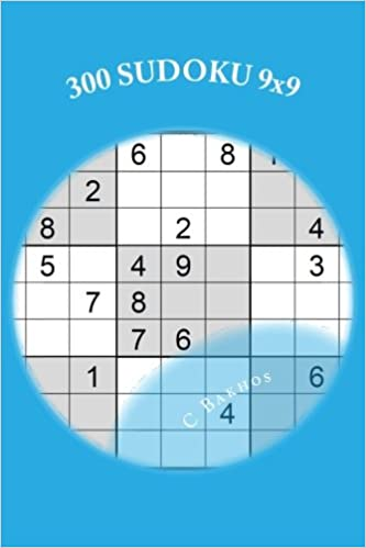 300 SUDOKU 9x9: Un juego de lógica (Spanish Edition): C Bakhos: 9781530580019: Amazon.com: Books
