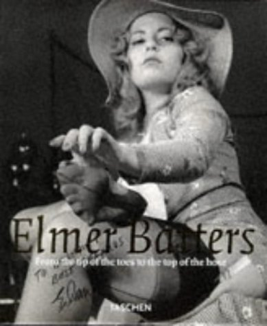 Elmer Batters: From the Tip of the Hose to the Tip of the Toes (Photo & Sexy Books)