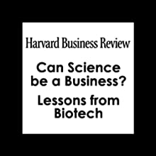 Can Science be a Business? Lessons from Biotech (Harvard Business Review) Periodical by Gary Pisano Narrated by Todd Mundt