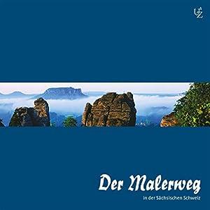 Der Malerweg in der Sächsischen Schweiz Hörbuch