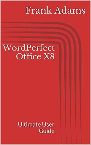 amazon com wordperfect office x8 ultimate user guide ebook frank rh amazon com WordPerfect X3 WordPerfect Dos