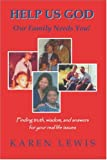Help Us God, Our Families Need You, Karen L. Lewis, 1412017688