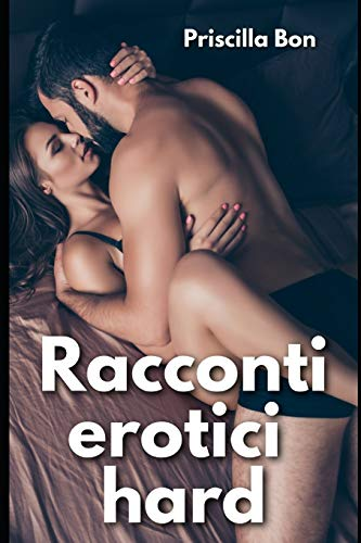 Racconti Erotici Hard Trame con sesso esplicito di storie porno