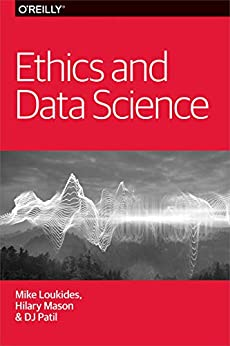 Ethics and Data Science (English Edition) por [Loukides, Mike, Mason, Hilary, Patil, DJ]