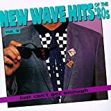 Just Can't Get Enough: New Wave Hits Of The