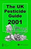 The UK Pesticide Guide 2001 9780851994970