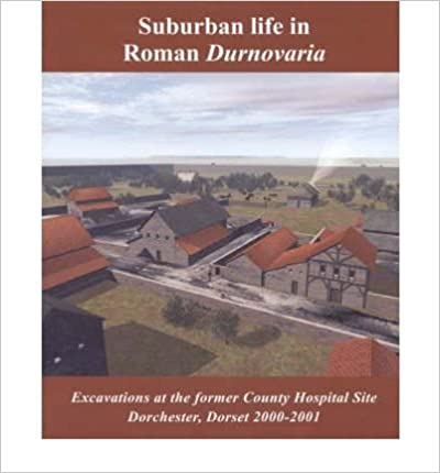 Book Suburban Life in Roman Durnovaria: Excavations at the Former County Hospital Site, Dorchester 2000-2001- Common