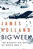 Image of Big Week: The Biggest Air Battle of World War II