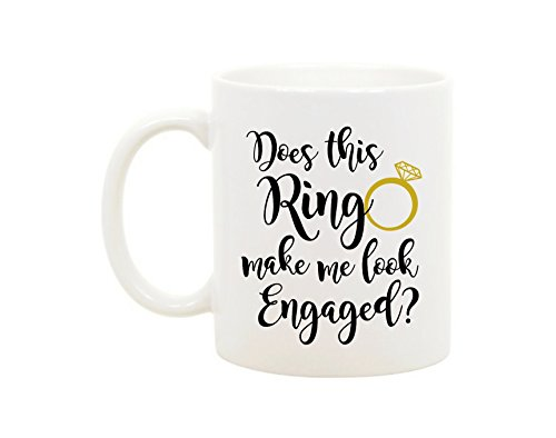 The Coffee Corner - Does This Ring Make Me Look Engaged - 11 Ounce White Ceramic Coffee or Tea Mug - Engagement Gift, Gift for - Day Ides Valentines
