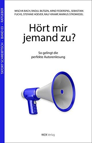 Hört mir jemand zu?: So gelingt die perfekte Autorenlesung (Tatort-Schreibtisch) (German Edition)