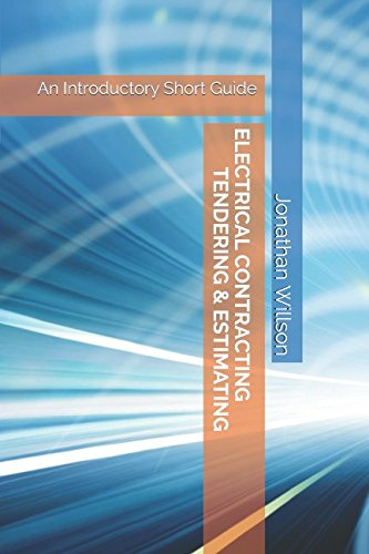 Electrical Contracting Tendering & Estimating: An Introductory Short Guide