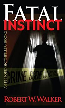Fatal Instinct (Instinct Series Book 2) by [Walker, Robert W.]
