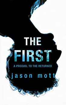 The First (The Returned) by [Mott, Jason]