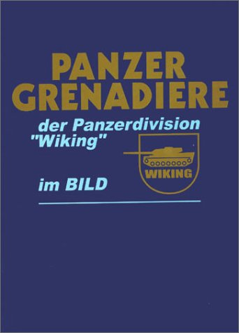 Panzer-Grenadiere: Der Panzerdivision ''Wiking'' im Bild (German Edition) by Imprint unknown