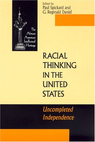 Racial Thinking in the United States: Uncompleted Independence (ND Afro/Amer Intellectual Heritage)