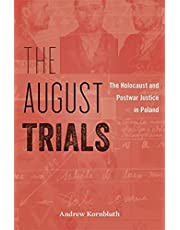 The August Trials: The Holocaust and Postwar Justice in Poland