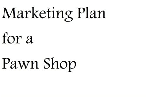 Marketing Plan for a Pawn Shop (Professional Fill-in-the-Blank ...