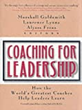 Coaching for Leadership: How the World's Greatest Coaches Help Leaders Learn (Pfeiffer)