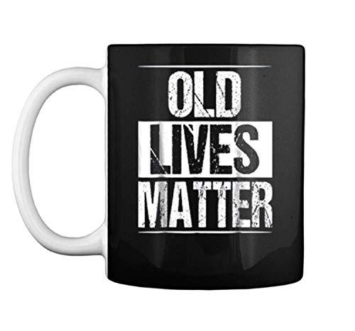 Old Lives Matter 40th 50th 60th 70th Birthday Gifts Mug Coffee Mug (White, 11 oz)