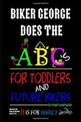 Biker George Does The ABC's: For Toddlers & Future Bikers Paperback