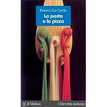 La pasta e la pizza (L'identità italiana)