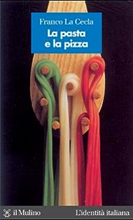La pasta e la pizza (Lidentità italiana) (Italian Edition)
