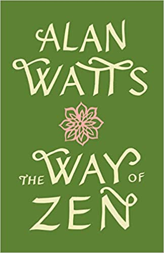 The Way of Zen: Alan W  Watts: 8601404756597: Amazon com: Books