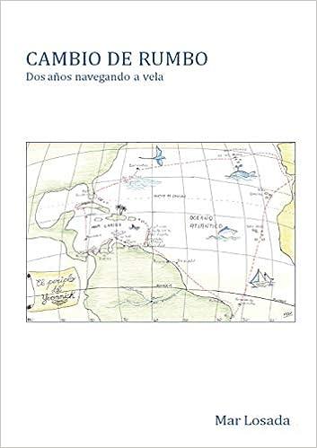 CAMBIO DE RUMBO. Dos años navegando a vela: Amazon.es: Mar Losada: Libros