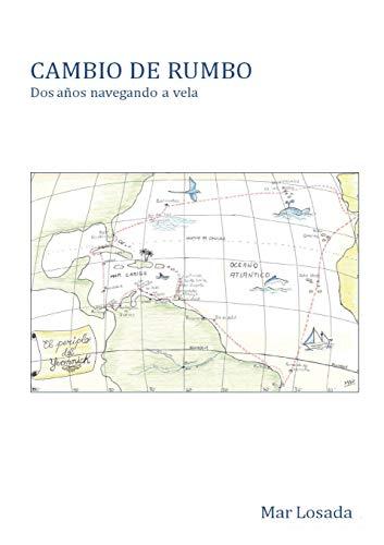 Libro : Cambio De Rumbo. Dos Años Navegando A Vela  - Mar..