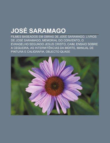 José Saramago: Filmes baseados em obras de José Saramago, Livros de José Saramago, Memorial do Convento, O Evangelho segundo Jesus Cristo, Caim