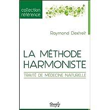 MÉTHODE HARMONISTE (LA) : TRAITÉ DE MÉDECINE NATURELLE