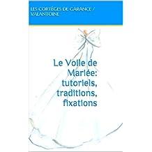 Le Voile de Mariée: tutoriels, traditions, fixations (French Edition)