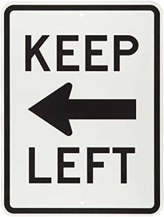 Black on White Traffic Keep Left Sign Brady 113287 18 Width x 24 Height B-959 Reflective Aluminum