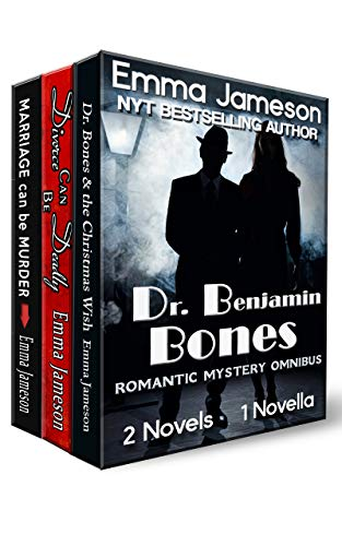 Dr. Benjamin Bones Romantic Mystery Omnibus: Two Novels and a Novella: Marriage Can Be Murder; Divorce Can Be Deadly; Dr. Bones and the Christmas Wish