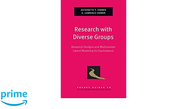 Research with Diverse Groups: Research Designs and Multivariate Latent Modeling for Equivalence