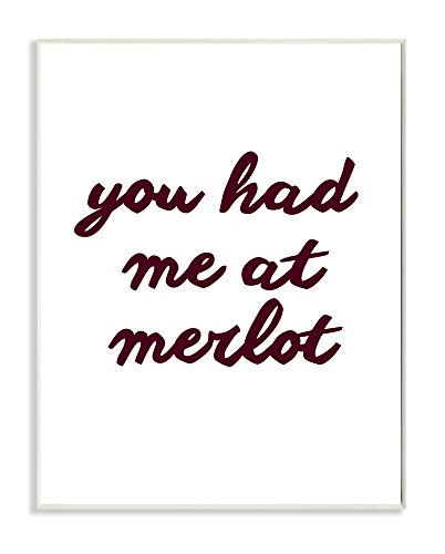 Stupell Home Décor You Had Me At Merlot Wine Wall Plaque Art, 10 x 0.5 x 15, Proudly Made in USA ()