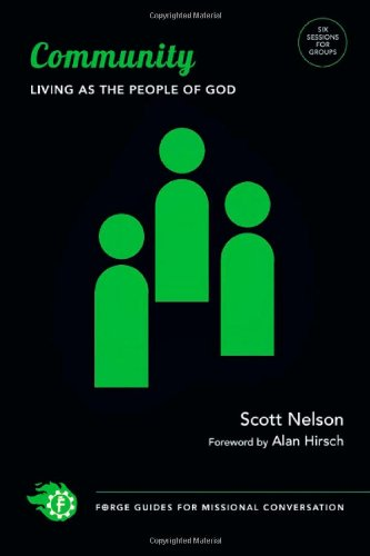 Download Community: Living as the People of God (Forge Guides for Missional Conversation) pdf epub