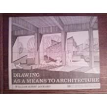 Drawing As a Means to Architecture