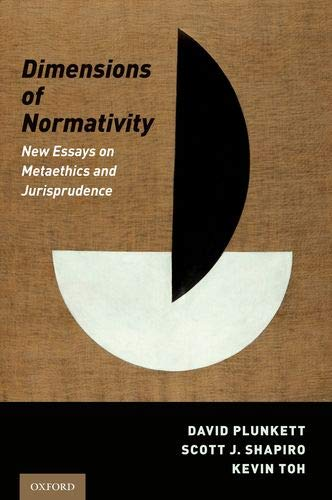 Dimensions of Normativity: New Essays on Metaethics and Jurisprudence by Oxford University Press