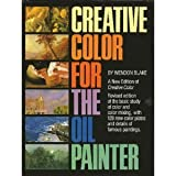 Creative Color for the Oil Painter, Wendon Blake, 0823010368