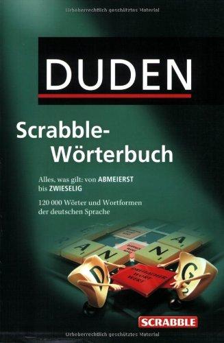 Duden Scrabble Wörterbuch  Alles Was Gilt  Von ABMEIERST Bis ZWIESELIG. Rund 120.000 Stichwörter Und Wortformen