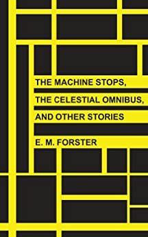 "literary analysis e m forsters the machine The importance of em forster, names, mythology and history in the machine stops actress gwyneth paltrow and her husband chris martin caused quite a stir in the entertainment world when they named their firstborn daughter ""apple""."