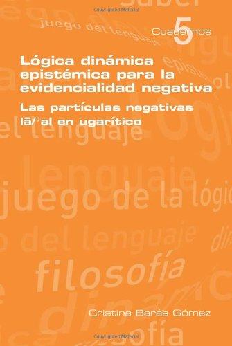 Descargar Libro Logica Dinamica Epistemica Para La Evidencilidad Negativa Cristina Bares Gomez