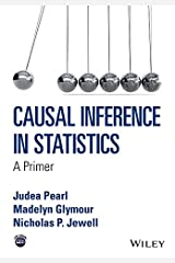 Causal Inference in Statistics: A Primer Kindle Edition