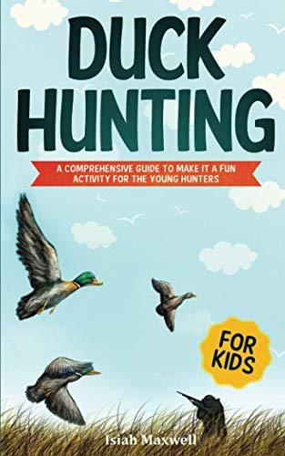 7b7a90ccfd73f Book Cover of Isiah Maxwell - Duck Hunting for Kids: A Comprehensive Guide  to Make