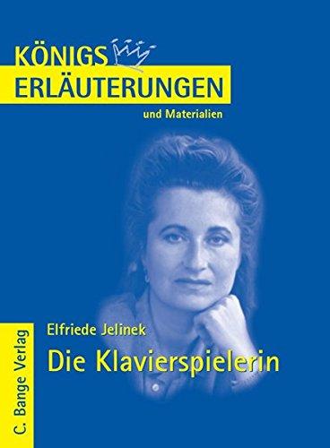 Königs Erläuterungen und Materialien, Bd.471, Die Klavierspielerin