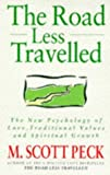 The Road Less Travelled - The Classic Edition: Written by M. Scott Peck, 1993 Edition, Publisher: Hutchinson [Hardcover]